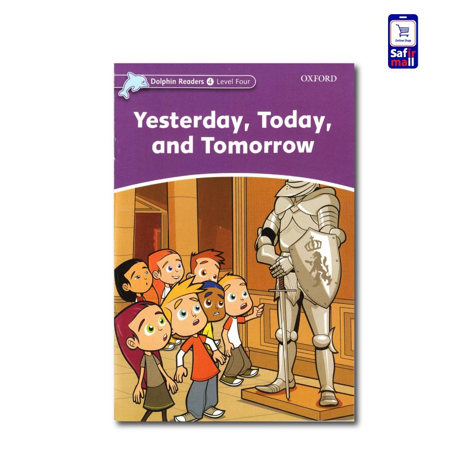 کتاب داستان انگلیسی Yesterday, Today, And Tomorrow