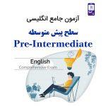 آزمون جامع انگلیسی سطح Pre Intermediate