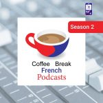 پادکست فرانسه Coffee Break Season 2