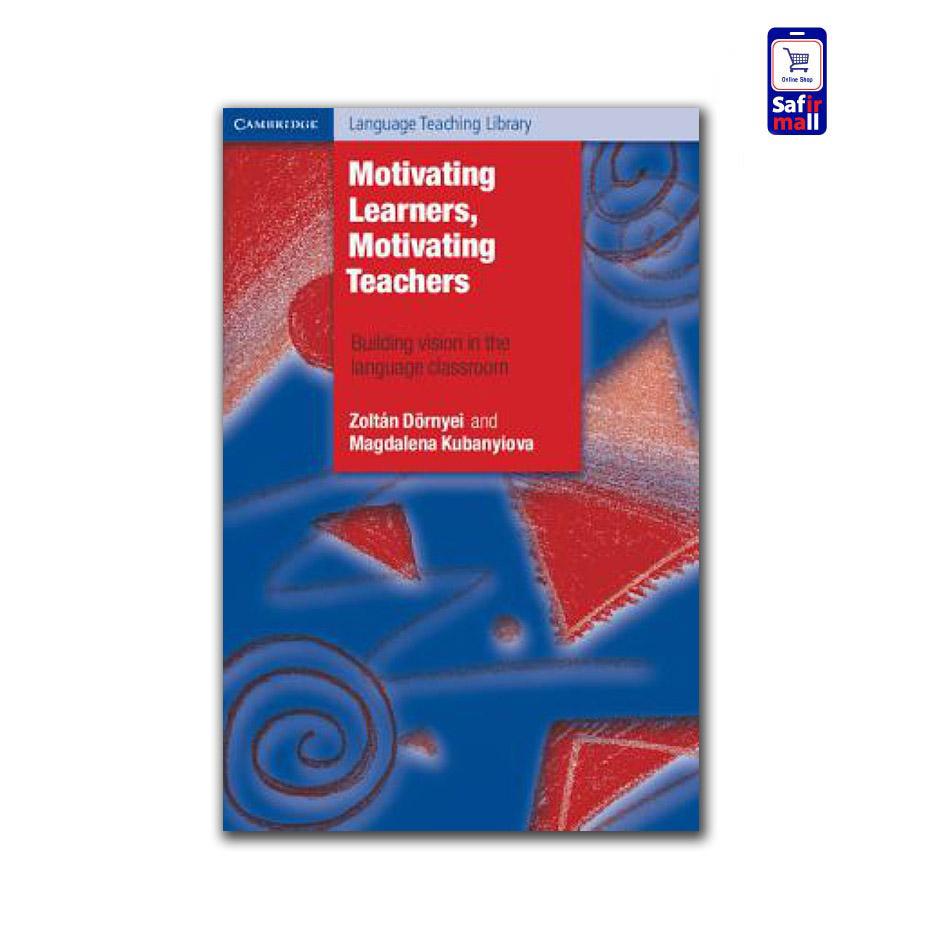 Motivating Learners Motivating Teachers