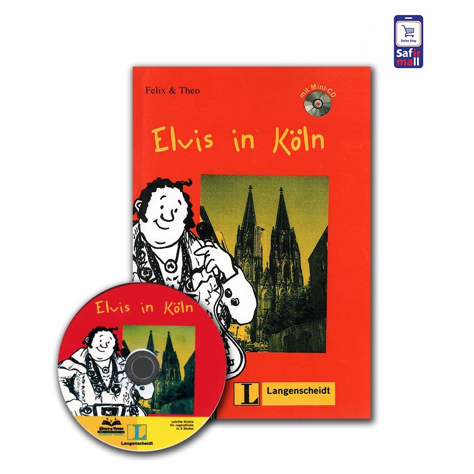 کتاب داستان آلمانی Elvis in Köln